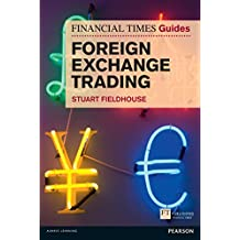 FT Guide to Foreign Exchange Trading (Financial Times Series) (English Edition)
