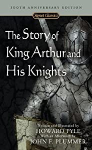 The Story of King Arthur and His Knights (Signet Classics) (English Edition)