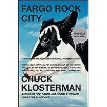 Fargo Rock City: A Heavy Metal Odyssey in Rural North Dakota (English Edition)