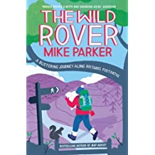The Wild Rover: A Blistering Journey Along Britain's Footpaths (English Edition)