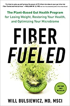 """""""Fiber Fueled: The Plant-Based Gut Health Program for Losing Weight, Restoring Your Health, and Optimizing Your Microbiome (English Edition)"""",作者:[Will  Bulsiewicz MD]"""