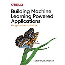 Building Machine Learning Powered Applications: Going from Idea to Product (English Edition)