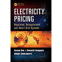 Electricity Pricing: Regulated, Deregulated and Smart Grid Systems (English Edition)