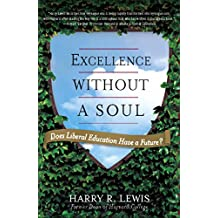 Excellence Without a Soul: Does Liberal Education Have a Future? (English Edition)