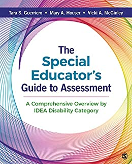 """""""The Special Educator′s Guide to Assessment: A Comprehensive Overview by IDEA Disability Category (English Edition)"""",作者:[Tara S. Guerriero, Mary A Houser, Vicki A. McGinley]"""