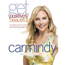 Get Positively Beautiful: The Ultimate Guide to Looking and Feeling Gorgeous (English Edition)