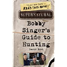 Supernatural: Bobby Singer's Guide to Hunting (English Edition)