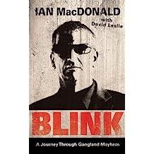 Blink: A Journey Through Gangland Mayhem (English Edition)