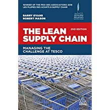 The Lean Supply Chain: Managing the Challenge at Tesco (English Edition)