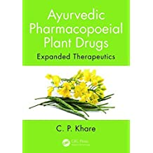 Ayurvedic Pharmacopoeial Plant Drugs: Expanded Therapeutics (English Edition)