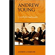 Andrew Young: Civil Rights Ambassador (Biographies in American Foreign Policy Book 10) (English Edition)