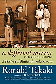 A Different Mirror for Young People: A History of Multicultural America (For Young People Series) (English Edi