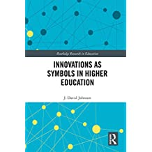 Innovations as Symbols in Higher Education (Routledge Research in Education Book 17) (English Edition)