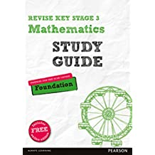 Revise Key Stage 3 Mathematics Study Guide - Preparing for the GCSE Foundation course (REVISE KS3 Maths) (English Edition)