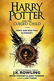 Harry Potter and the Cursed Child - Parts One and Two: The Official Playscript of the Original West End Produc