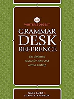 Writer's Digest Grammar Desk Reference: The Definitive Source for Clear and Concise Writing (English Edition)
