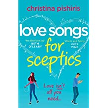 Love Songs for Sceptics: A laugh-out-loud debut love story you won't want to miss! (English Edition)