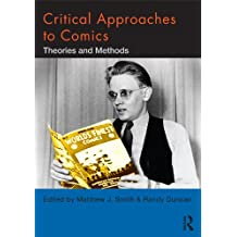 Critical Approaches to Comics: Theories and Methods (English Edition)