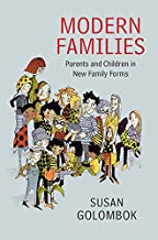 Modern Families: Parents and Children in New Family Forms (English Edition)