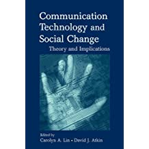 Communication Technology and Social Change: Theory and Implications (Routledge Communication Series) (English Edition)