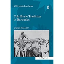 Tuk Music Tradition in Barbados (SOAS Studies in Music) (English Edition)
