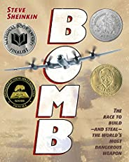 Bomb: The Race to Build--and Steal--the World's Most Dangerous Weapon (Newbery Honor Book) (English Edit