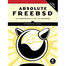 Absolute FreeBSD, 3rd Edition: The Complete Guide to FreeBSD (English Edition)