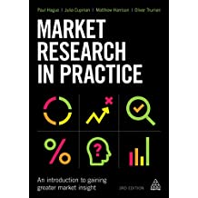 Market Research in Practice: An Introduction to Gaining Greater Market Insight (English Edition)