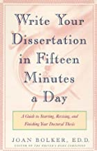 Writing Your Dissertation in Fifteen Minutes a Day: A Guide to Starting, Revising, and Finishing Your Doctoral Thesis (Eng...