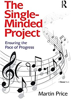 The Single-Minded Project: Ensuring the Pace of Progress (English Edition)