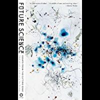 Future Science: Essays from the Leading Edge (English Editio…
