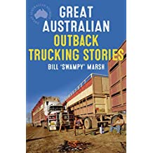 Great Australian Outback Trucking Stories (Great Australian Stories) (English Edition)