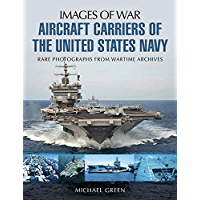 Aircraft Carriers of the United States Navy (Images of War…