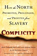 Complicity: How the North Promoted, Prolonged, and Profited from Slavery (English Edition)