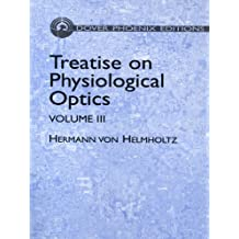 Treatise on Physiological Optics, Volume III (Dover Books on Physics Book 3) (English Edition)
