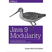 Java 9 Modularity: Patterns and Practices for Developing Maintainable Applications (English Edition)