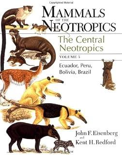 Mammals of the Neotropics: The Central Neotropics - Ecuador, Peru, Bolivia, Brazil v. 3