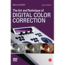 The Art and Technique of Digital Color Correction (English Edition)