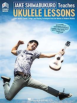 """Jake Shimabukuro Teaches Ukulele Lessons: Book with Online Audio and Full-Length Online Video (English Edition)"",作者:[Jake Shimabukuro]"