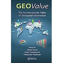 GEOValue: The Socioeconomic Value of Geospatial Information (English Edition)