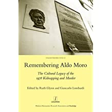 Remembering Aldo Moro: The Cultural Legacy of the 1978 Kidnapping and Murder (English Edition)