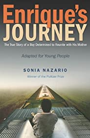 Enrique's Journey (The Young Adult Adaptation): The True Story of a Boy Determined to Reunite with His Mot