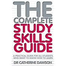 The Complete Study Skills Guide: A practical guide for all students who want to know how to learn (English Edition)