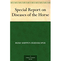Special Report on Diseases of the Horse (English Edition)