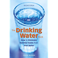 The Drinking Water Book: How to Eliminate Harmful Toxins fro…