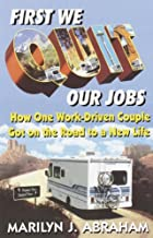 First We Quit Our Jobs: How One Work Driven Couple Got on the Road to a New Life (English Edition)