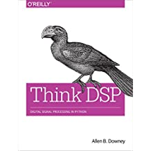 Think DSP: Digital Signal Processing in Python (English Edition)
