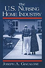 The US Nursing Home Industry (Contemporary Industry Studies) (English Edition)