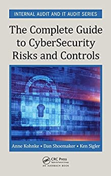 """""""The Complete Guide to Cybersecurity Risks and Controls (Internal Audit and IT Audit) (English Edition)"""",作者:[Anne Kohnke, Dan Shoemaker, Ken E. Sigler]"""