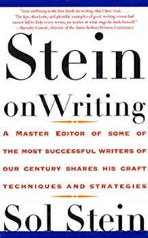 """""""Stein On Writing: A Master Editor of Some of the Most Successful Writers of Our Century Shares His Craft Techniques and Strategies (English Edition)"""",作者:[Sol Stein]"""